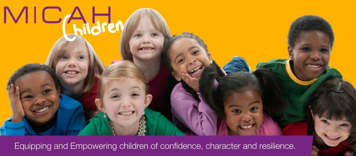 Micah Children. Equipping and Empowering children of confidence, character and resilience.
